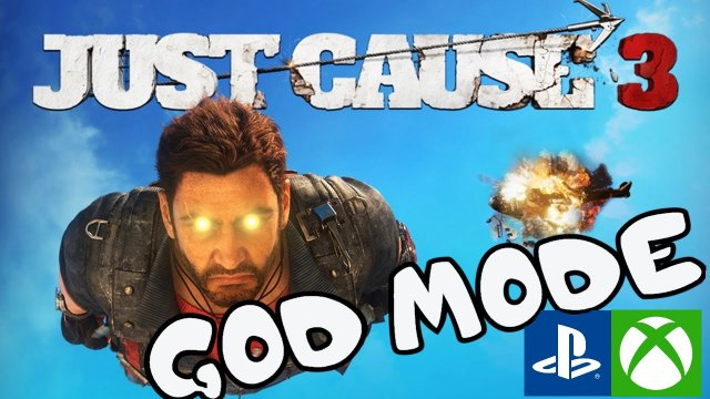 Just Cause 3 God Mode for XB1 & PS4!
