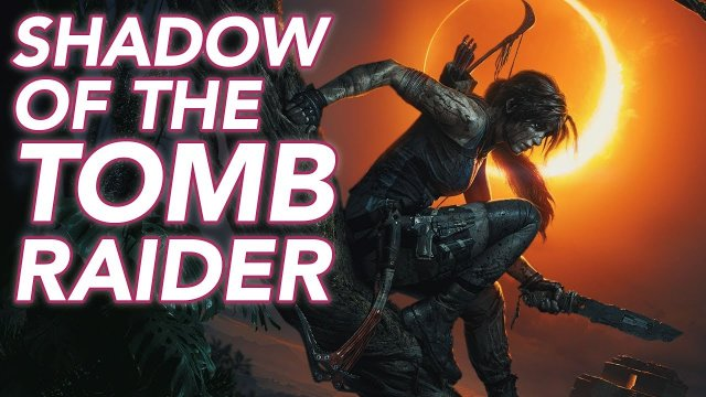 Let's Play Shadow Of The Tomb Raider